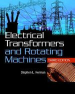 Electrical Transformers and Rotating Machines : Electrical Principles - Stephen L. Herman