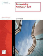 Customizing AutoCAD 2011 :  A Problem-Solving Approach - Sham Tickoo