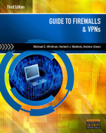 Guide to Firewalls & VPNs - Michael E Whitman