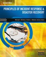 Principles of Incident Response and Disaster Recovery : A Multidisciplinary Approach - Michael Whitman