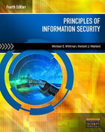 Principles of Information Security : Principles of Information Security, 4th + Informat... - Michael E Whitman