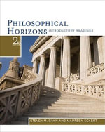 Philosophical Horizons : Introductory Readings - Professor of Philosophy Steven M Cahn