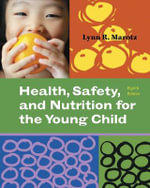 Health, Safety, and Nutrition for the Young Child - Lynn R Marotz