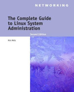The Complete Guide to Linux System Administration - Nick Wells