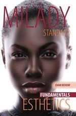 Exam Review for Milady Standard Esthetics : Fundamentals - Milady