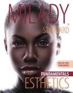 Milady's Standard Esthetics : Fundamentals, Step-by-Step Procedure - Milady