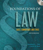 Foundations of Law : Cases, Commentary and Ethics (Book Only) - Carol M Bast