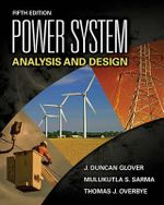 Power System Analysis and Design  : 5th Edition - J Duncan Glover