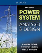 Si Power System Analysis And Design : 5th Edition - J.Duncan Glover