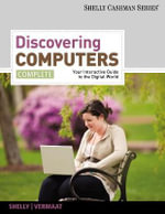 Discovering Computers, Complete : Your Interactive Guide to the Digital World - Gary B. Shelly
