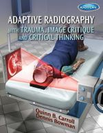 Adaptive Radiography With Trauma, Film Critique And Critical Thinking - Quinn B. Carroll