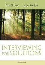 Interviewing for Solutions : Psy 642 Introduction to Psychotherapy Practice - Peter De Jong