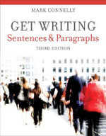 Get Writing : Sentences and Paragraphs - Mark Connelly