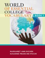 World of Essential College Vocabulary : Book 1 - Margaret Ann Richek