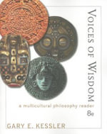Voices of Wisdom : A Multicultural Philosophy Reader - Gary E Kessler