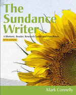 The Sundance Writer : A Rhetoric, Reader, Research Guide, and Handbook - Mark Connelly