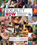 Cengage Advantage Books : Sexuality Now: Embracing Diversity - Janell L. Carroll