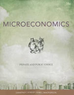 Microeconomics : Private and Public Choice - James D Gwartney