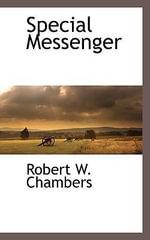 Special Messenger - Robert W. Chambers