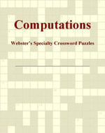 Computations - Webster's Specialty Crossword Puzzles - Inc. ICON Group International