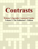 Contrasts - Webster's Specialty Crossword Puzzles, Volume 2 : The Enthusiast's  Edition - Inc. ICON Group International