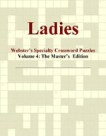 Ladies - Webster's Specialty Crossword Puzzles, Volume 4 : The Master's  Edition - Inc. ICON Group International