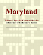 Maryland - Webster's Specialty Crossword Puzzles, Volume 2 : The Enthusiast's  Edition - Inc. ICON Group International