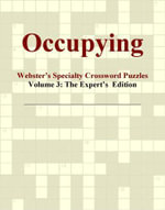 Occupying - Webster's Specialty Crossword Puzzles, Volume 3 : The Expert's  Edition - Inc. ICON Group International