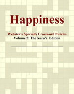 Happiness - Webster's Specialty Crossword Puzzles, Volume 5 : The Guru's  Edition - Inc. ICON Group International