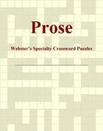 Prose - Webster's Specialty Crossword Puzzles - Inc. ICON Group International