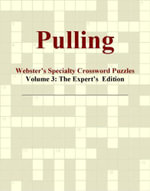 Pulling - Webster's Specialty Crossword Puzzles, Volume 3 : The Expert's  Edition - Inc. ICON Group International