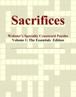 Sacrifices - Webster's Specialty Crossword Puzzles, Volume 1 : The Essentials  Edition - Inc. ICON Group International