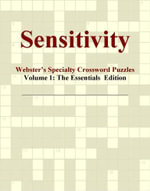 Sensitivity - Webster's Specialty Crossword Puzzles, Volume 1 : The Essentials  Edition - Inc. ICON Group International