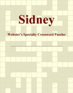 Sidney - Webster's Specialty Crossword Puzzles - Inc. ICON Group International