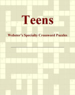 Teens - Webster's Specialty Crossword Puzzles - Inc. ICON Group International