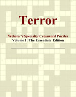 Terror - Webster's Specialty Crossword Puzzles, Volume 1 : The Essentials  Edition - Inc. ICON Group International