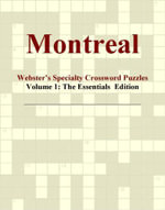 Montreal - Webster's Specialty Crossword Puzzles, Volume 1 : The Essentials  Edition - Inc. ICON Group International