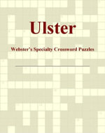 Ulster - Webster's Specialty Crossword Puzzles - Inc. ICON Group International