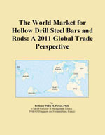 The World Market for Hollow Drill Steel Bars and Rods : A 2011 Global Trade Perspective - Inc. ICON Group International