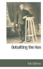 Outwitting the Hun - Pat O'Brien
