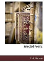 Selected Poems : Bcr Shelf2life Literature and Fiction Collection - Walt Whitman
