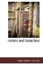 Letters and Social Aims - Ralph Waldo Emerson