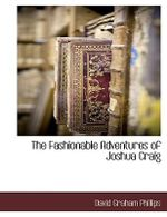 Fashionable Adventures of Joshua Craig - David Graham Phillips