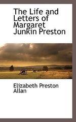 Life and Letters of Margaret Junkin Preston - Elizabeth Pres Allan
