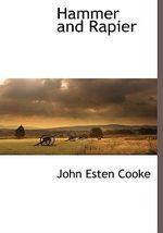 Hammer and Rapier - John Esten Cooke