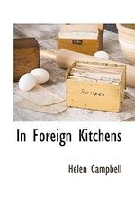 In Foreign Kitchens - Helen Campbell