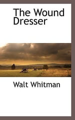 Wound Dresser - Walt Whitman