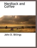 Hardtack and Coffee - John Davis Billings