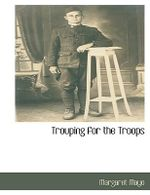 Trouping for the Troops - Margaret Mayo