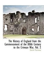 History of England from the Commencement of the Xixth Centur - Harriet Martineau